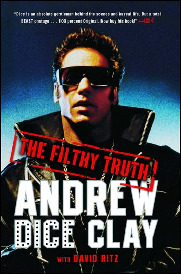 The Filthy Truth ebook by Andrew Dice Clay,David Ritz