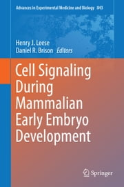 Cell Signaling During Mammalian Early Embryo Development ebook by Henry J. Leese,Daniel R. Brison