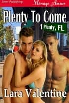 Plenty to Come ebook by Lara Valentine