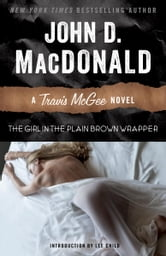 The Girl in the Plain Brown Wrapper - A Travis McGee Novel ebook by John D. MacDonald