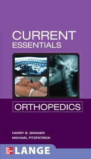 CURRENT Essentials Orthopedics ebook by Harry Skinner,Michael Fitzpatrick