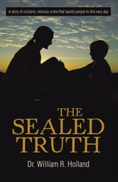 The Sealed Truth ebook by Dr. William R. Holland