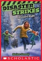 Disaster Strikes #3: Blizzard Night ebook by Marlane Kennedy