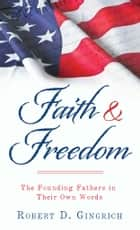 Faith and Freedom ebook by Robert D. Gingrich