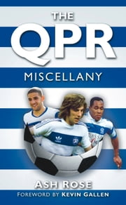 QPR Miscellany ebook by Ash Rose,Kevin Gallen