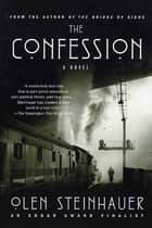 The Confession - A Novel ebook by Olen Steinhauer