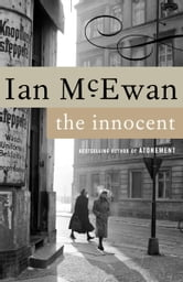 The Innocent - A Novel ebook by Ian McEwan