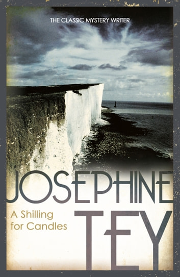 A Shilling For Candles ebook by Josephine Tey