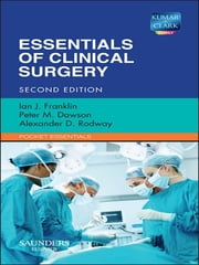 Essentials of Clinical Surgery ebook by Ian J. Franklin,Peter M. Dawson,Alex Rodway