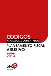 Lei do Planeamento Fiscal Abusivo 2013 - Anotada & Comentada ebook by Lexit