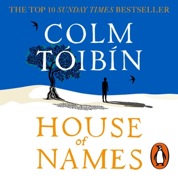 House of Names audiobook by Colm Tóibín