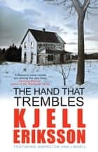 The Hand that Trembles ebook by Kjell Eriksson