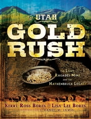 The Utah Gold Rush ebook by Kerry Ross Boren, Lisa Lee Boren