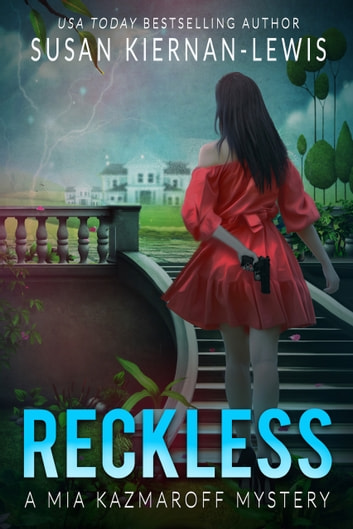 Reckless - Book 1 of the Mia Kazmaroff Mysteries ebook by Susan Kiernan-Lewis