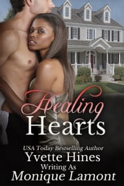 Healing Hearts ebook by Monique Lamont, Yvette Hines