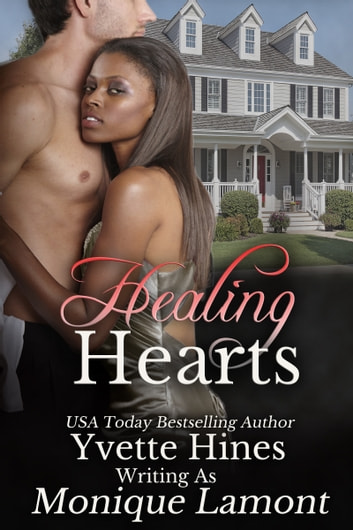 Healing Hearts ebook by Monique Lamont,Yvette Hines