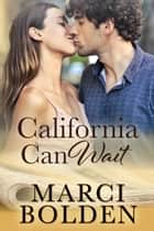 California Can Wait ebook by Marci Bolden