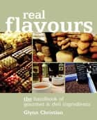 Real Flavours ebook by Glynn Christian