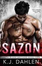 Sazon - Bratva Blood Brothers, #4 ebook by Kj Dahlen