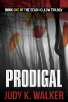 Prodigal ebook by Judy K. Walker