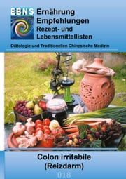 Ernährung bei Colon irritabile (Reizdarm) - Diätetik - Gastrointestinaltrakt - Dünndarm und Dickdarm - Colon irritabile (Reizdarm) ebook by Josef Miligui
