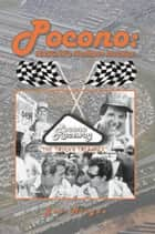 Pocono: NASCAR's Northern Invasion ebook by Joe Miegoc