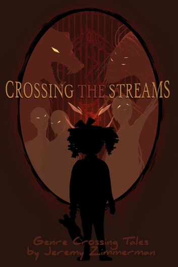 Crossing the Streams ebook by Jeremy Zimmerman