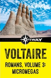 Romans, Volume 3: Micromegas ebook by Voltaire