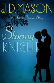 Stormy Knight - A Blink, Texas, Story ebook by J. D. Mason