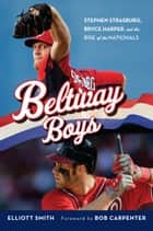 Beltway Boys ebook by Elliot Smith