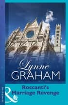 Roccanti's Marriage Revenge (Mills & Boon Modern) (Lynne Graham Collection) eBook by Lynne Graham
