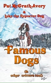 Famous Dogs - & Other Critters Too ebook by Pat McGrath Avery