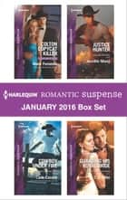 Harlequin Romantic Suspense January 2016 Box Set - Colton Copycat Killer\Cowboy Under Fire\Justice Hunter\Guarding His Royal Bride ebook by Marie Ferrarella, Carla Cassidy, Jennifer Morey,...