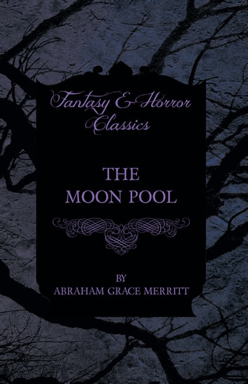 The Moon Pool ebook by Abraham Grace Merritt