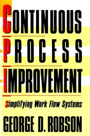 Continuous Process Improvement ebook by George D. Robson