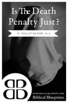 Is the Death Penalty Just? ebook by Phillip Kayser