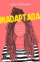 Inadaptada ebook by Lexi Freiman