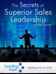 The Secrets of Superior Sales Leadership ebook by Peter Heredia