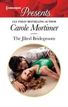 The Jilted Bridegroom ebook by Carole Mortimer