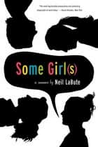 Some Girl(s) - A Play ebook by