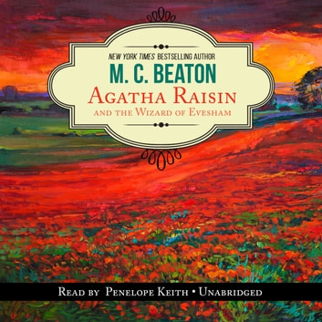 Agatha Raisin and the Wizard of Evesham audiobook by M. C. Beaton