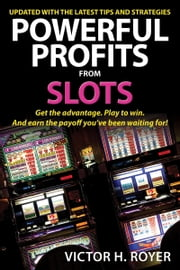 Powerful Profits From Slots ebook by Victor H. Royer