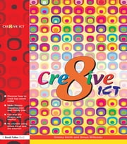 Creative ICT ebook by Antony Smith,Simon Willcocks