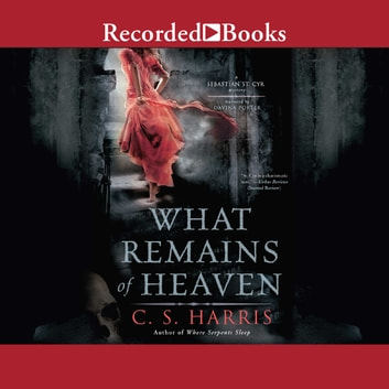 What Remains of Heaven audiobook by C.S. Harris