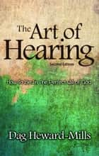 The Art of Hearing ebook by Dag Heward-Mills