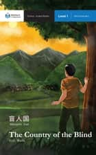 The Country of the Blind - Mandarin Companion Graded Readers: Level 1, Simplified Chinese Edition ebook by H.G. Wells, John Pasden, Renjuan Yang
