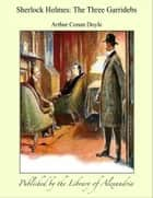 Sherlock Holmes: The Three Garridebs ebook by Arthur Conan Doyle