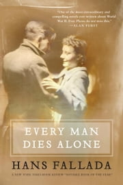 Every Man Dies Alone ebook by Hans Fallada,Michael Hofmann