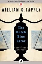 The Dutch Blue Error ebook by William G. Tapply