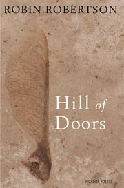 Hill of Doors ebook by Robin Robertson